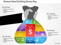 Business Diagram Human Hand Holding Money Bag Presentation Template
