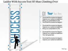 Business Diagram Ladder With Success Text 3d Man Climbing Over Presentation Template