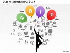 Business Diagram Man With Balloons Of 2015 Presentation Template