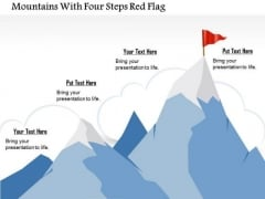Business Diagram Mountains With Four Steps Red Flag Presentation Template