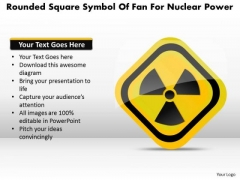 Business Diagram Rounded Square Symbol Of Fan For Nuclear Power Presentation Template