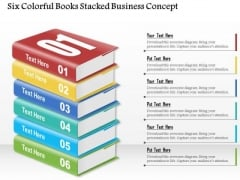 Business Diagram Six Colorful Books Stacked Business Concept Presentation Template