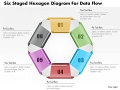 Business Diagram Six Staged Hexagon Diagram For Data Flow PowerPoint Template