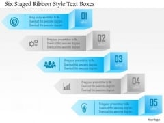 Business Diagram Six Staged Ribbon Style Text Boxes Presentation Template