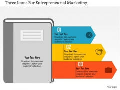 Business Diagram Three Icons For Entrepreneurial Marketing Presentation Template