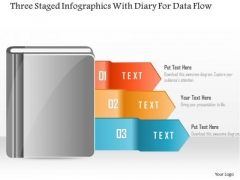 Business Diagram Three Staged Infographics With Diary For Data Flow PowerPoint Template
