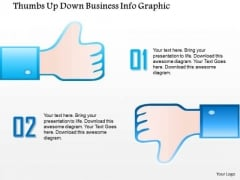 Business Diagram Thumbs Up Down Business Info Graphic Presentation Template