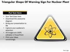 Business Diagram Triangular Shape Of Warning Sign For Nuclear Plant Presentation Template