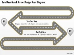 Business Diagram Two Directional Arrow Design Road Diagram Presentation Template