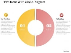 Business Diagram Two Icons With Circle Diagram Presentation Template