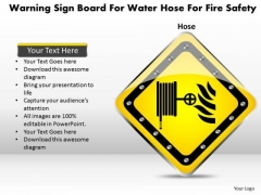 Business Diagram Warning Sign Board For Water Hose For Fire Safety Presentation Template