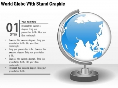 Business Diagram World Globe With Stand Graphic Presentation Template