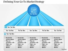 Business Framework Defining Your Go To Market Strategy PowerPoint Presentation