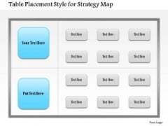 Business Framework Table Placement Style For Strategy Map PowerPoint Presentation