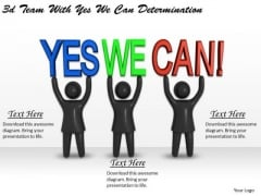 Business Growth Strategy 3d Team With Yes We Can Determination Concepts