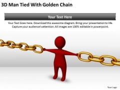 Business Logic Diagram 3d Man Tied With Golden Chain PowerPoint Slides