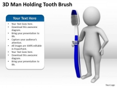 Business People Images 3d Man Holding Tooth Brush PowerPoint Slides