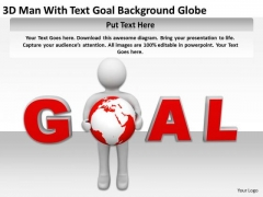 Business People Images 3d Man Human Character With Text Goal Background Globe PowerPoint Slides
