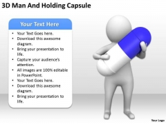 Business People Pictures 3d Man And Holding Capsule PowerPoint Templates Ppt Backgrounds For Slides