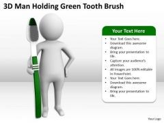 Business Persons 3d Man Holding Green Tooth Brush PowerPoint Templates Ppt Backgrounds For Slides