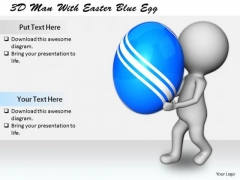 Business Planning Strategy 3d Man With Easter Blue Egg Concept Statement