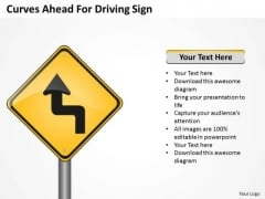 Business PowerPoint Template Curves Ahead For Driving Sign Ppt Templates