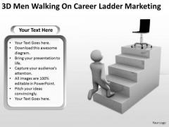 Business Process Flow 3d Men Walking On Career Ladder Marketing PowerPoint Templates