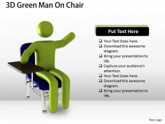 Business Process Strategy 3d Green Man On Chair Concept Statement