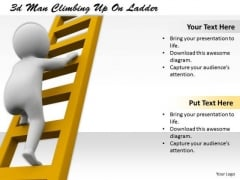 Business Strategy Examples 3d Man Climbing Up On Ladder Concepts