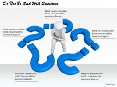 Business Strategy Model Do Not Be Sad With Questions 3d Character Models
