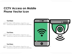 CCTV Access On Mobile Phone Vector Icon Ppt PowerPoint Presentation Pictures Deck PDF