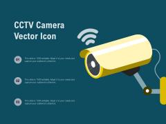 CCTV Camera Vector Icon Ppt Infographics Format Ideas PDF