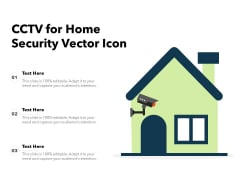 CCTV For Home Security Vector Icon Ppt PowerPoint Presentation Pictures Example PDF