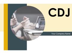 CDJ Ppt PowerPoint Presentation Complete Deck With Slides