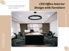 CEO Office Interior Design With Furniture Ppt PowerPoint Presentation Outline Slide Download PDF