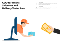 COD For Online Shipment And Delivery Vector Icon Ppt PowerPoint Presentation Visual Aids Infographic Template PDF