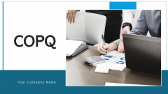 COPQ Efficiency Evaluating Ppt PowerPoint Presentation Complete Deck With Slides