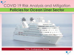 COVID 19 Risk Analysis And Mitigation Policies For Ocean Liner Sector Ppt PowerPoint Presentation Complete Deck With Slides