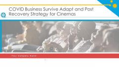 COVID Business Survive Adapt And Post Recovery Strategy For Cinemas Ppt PowerPoint Presentation Complete Deck With Slides