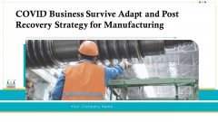 COVID Business Survive Adapt And Post Recovery Strategy For Manufacturing Ppt PowerPoint Presentation Complete Deck