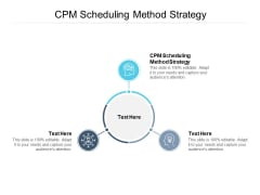 CPM Scheduling Method Strategy Ppt PowerPoint Presentation Pictures Visuals Cpb Pdf