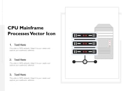 CPU Mainframe Processes Vector Icon Ppt PowerPoint Presentation Model Outfit PDF
