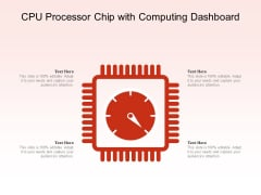 CPU Processor Chip With Computing Dashboard Ppt PowerPoint Presentation Gallery Examples PDF