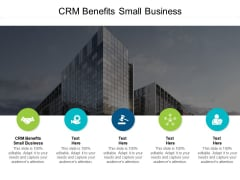 CRM Benefits Small Business Ppt PowerPoint Presentation Professional Example Cpb