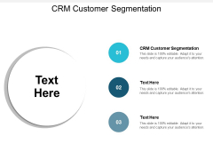 CRM Customer Segmentation Ppt PowerPoint Presentation Ideas Deck Cpb