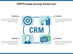 CRM Process Journey Vector Icon Ppt PowerPoint Presentation Gallery Styles PDF