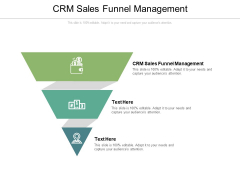 CRM Sales Funnel Management Ppt PowerPoint Presentation Slides Example Topics Cpb Pdf