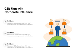 CSR Plan With Corporate Influence Ppt PowerPoint Presentation Gallery Slides PDF