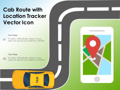 Cab Route With Location Tracker Vector Icon Ppt PowerPoint Presentation File Graphic Images PDF