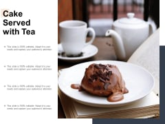 Cake Served With Tea Ppt PowerPoint Presentation Portfolio Grid